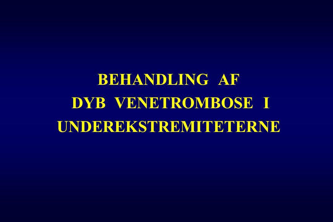 BEHANDLING AF DYB VENETROMBOSE I UNDEREKSTREMITETERNE