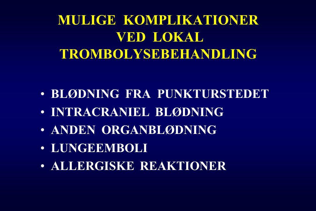 MULIGE KOMPLIKATIONER VED LOKAL TROMBOLYSEBEHANDLING