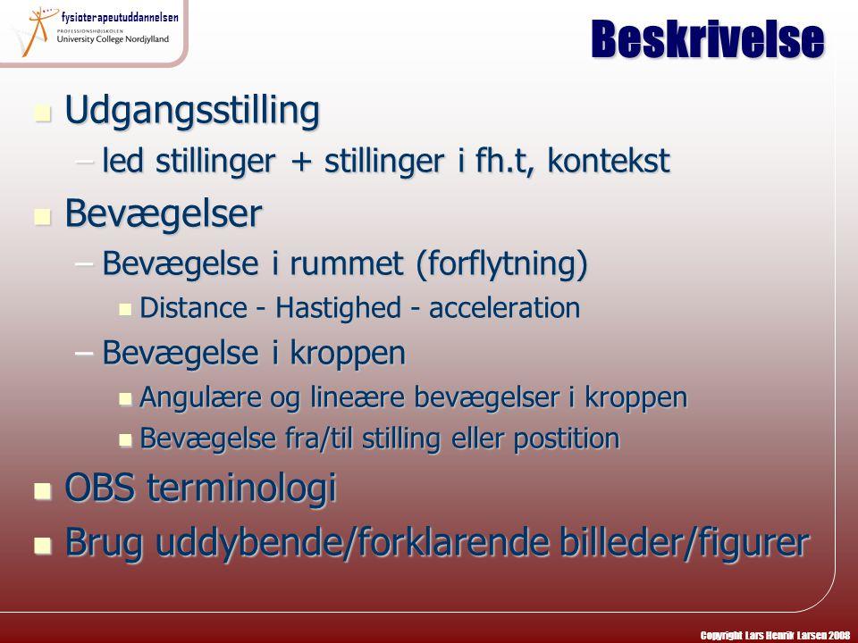Beskrivelse Udgangsstilling Bevægelser OBS terminologi