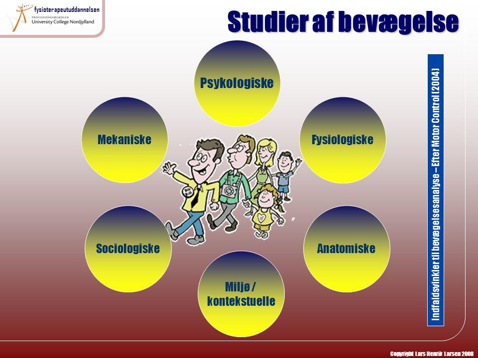 Studier af bevægelse Psykologiske Mekaniske Fysiologiske Sociologiske