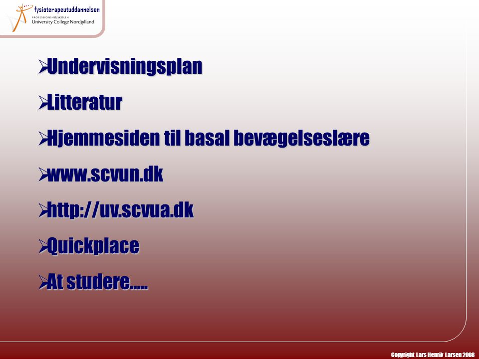 Hjemmesiden til basal bevægelseslære www.scvun.dk http://uv.scvua.dk