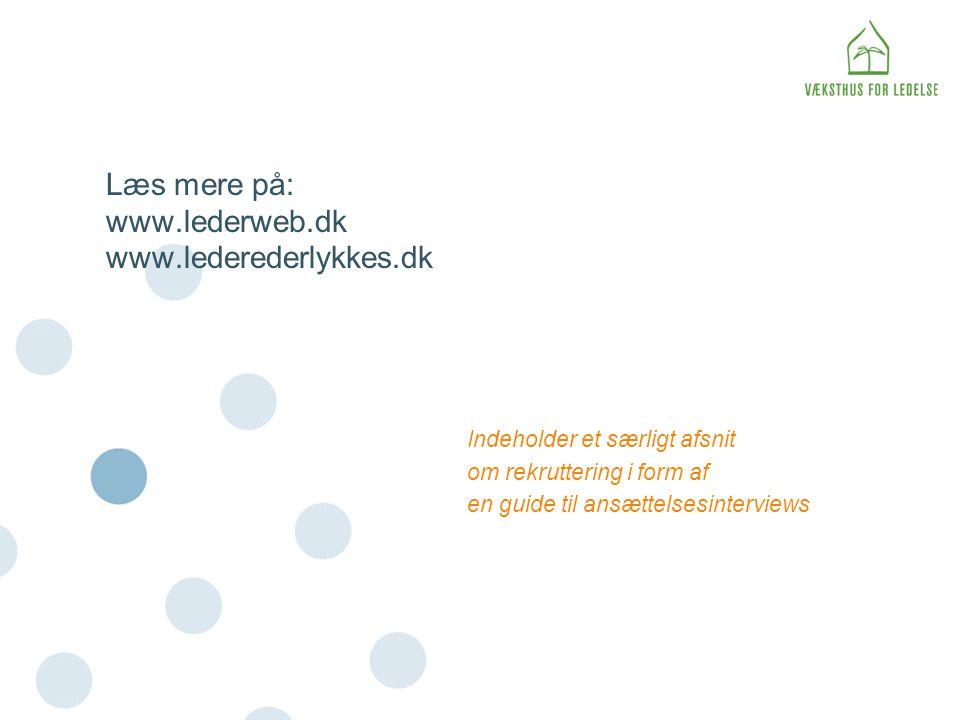 Læs mere på: www.lederweb.dk www.lederederlykkes.dk