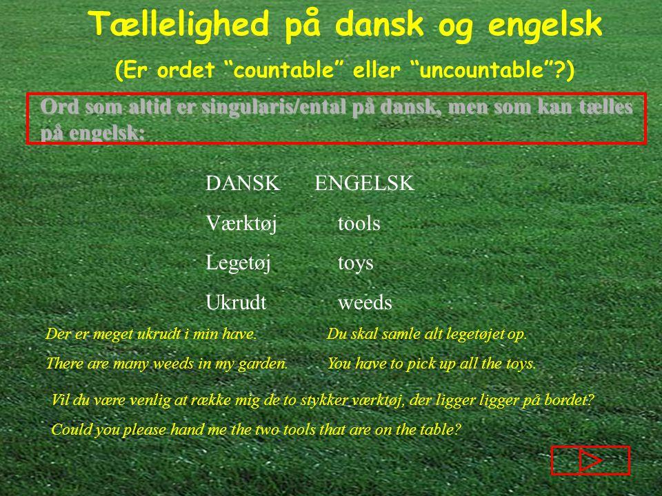 Ord som altid er singularis/ental på dansk, men som kan tælles på engelsk: