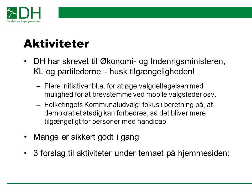 Aktiviteter DH har skrevet til Økonomi- og Indenrigsministeren, KL og partilederne - husk tilgængeligheden!