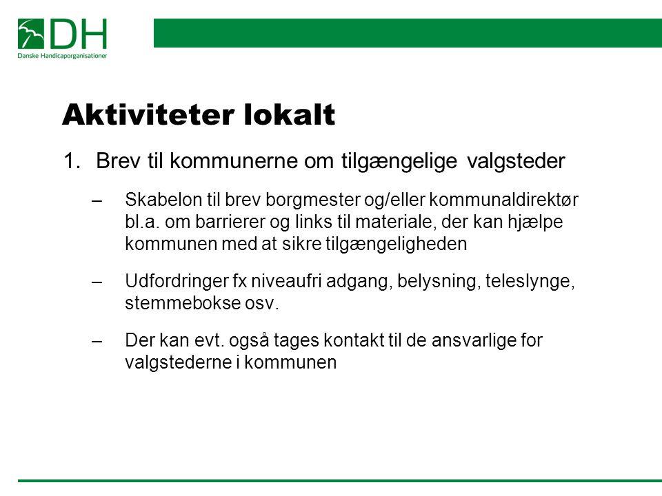 Aktiviteter lokalt Brev til kommunerne om tilgængelige valgsteder