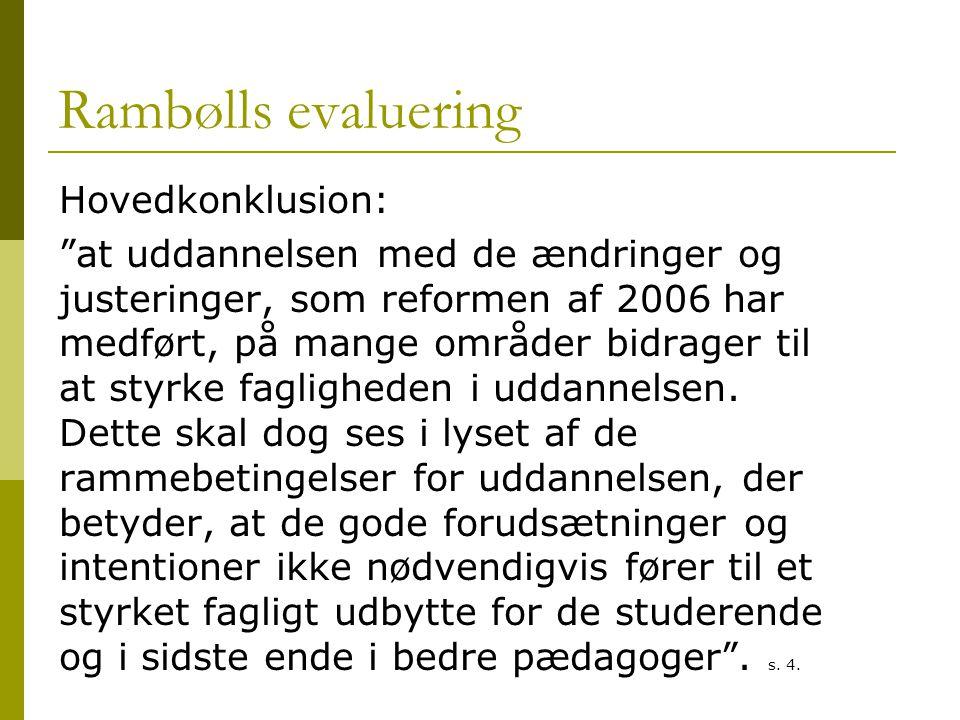 Rambølls evaluering Hovedkonklusion: