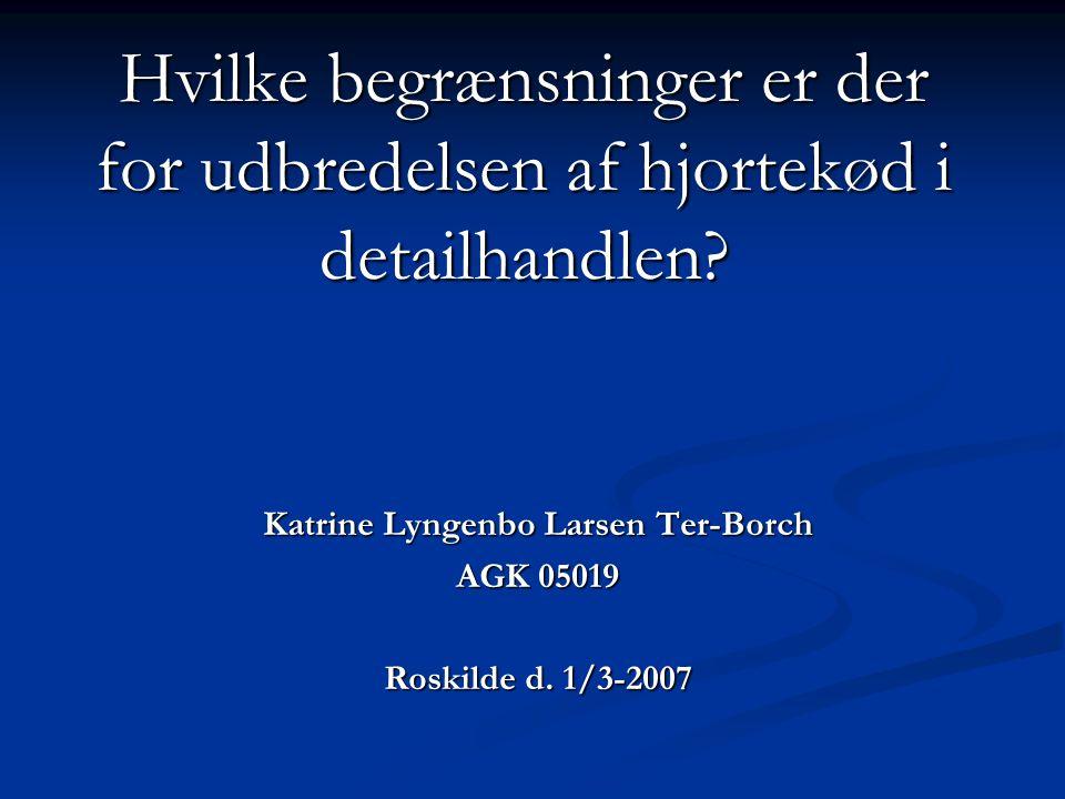 Katrine Lyngenbo Larsen Ter-Borch AGK 05019 Roskilde d. 1/3-2007