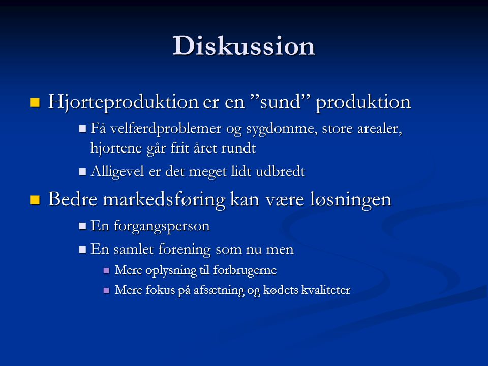 Diskussion Hjorteproduktion er en sund produktion