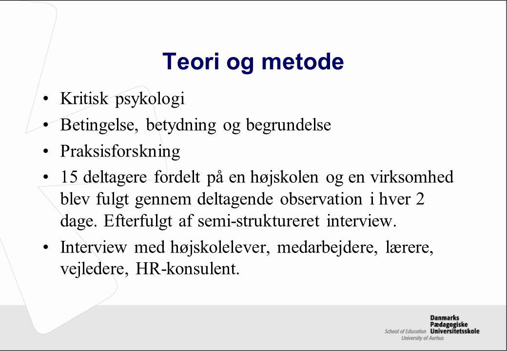 Teori og metode Kritisk psykologi Betingelse, betydning og begrundelse