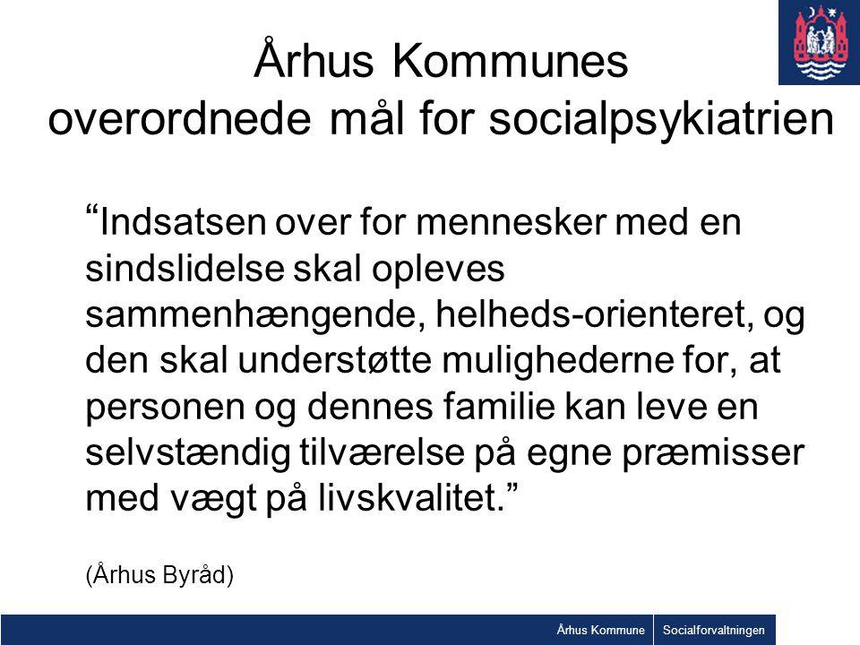 Århus Kommunes overordnede mål for socialpsykiatrien