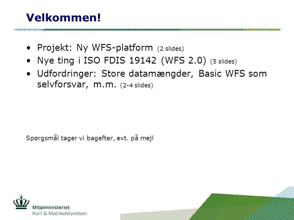 Velkommen! Projekt: Ny WFS-platform (2 slides)
