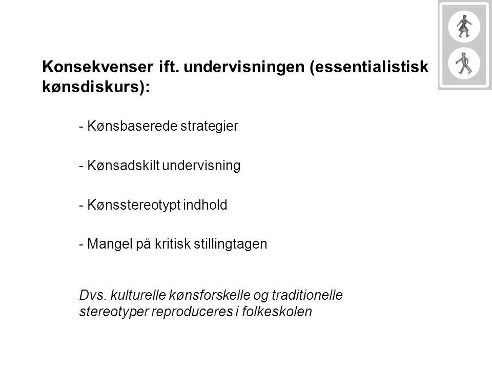 Konsekvenser ift. undervisningen (essentialistisk kønsdiskurs):