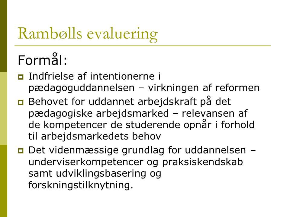 Rambølls evaluering Formål: