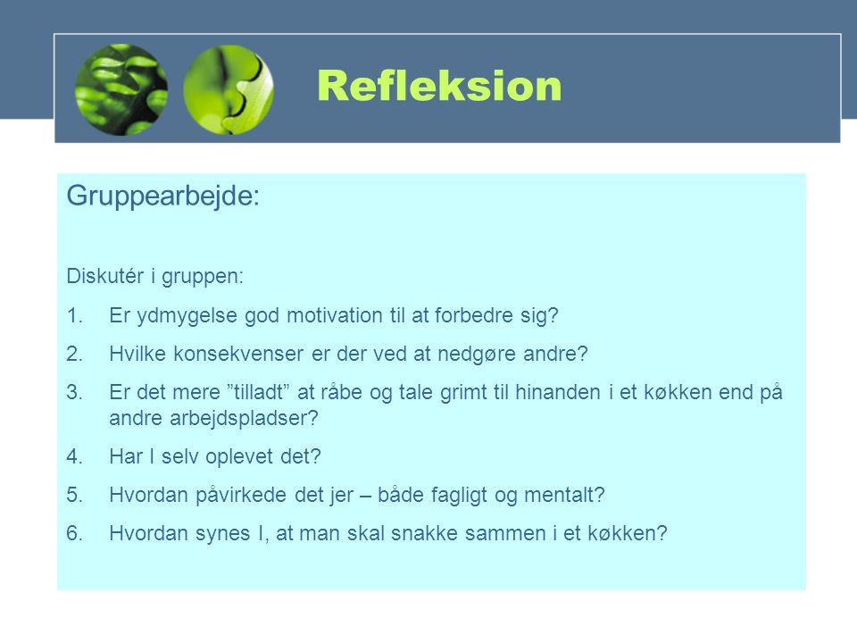 Refleksion Gruppearbejde: Diskutér i gruppen: