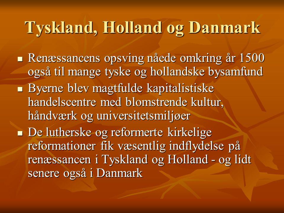 Tyskland, Holland og Danmark