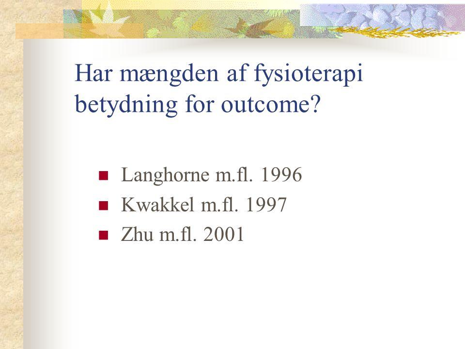 Har mængden af fysioterapi betydning for outcome