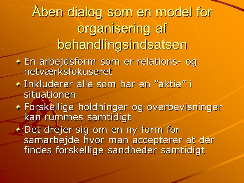 Åben dialog som en model for organisering af behandlingsindsatsen