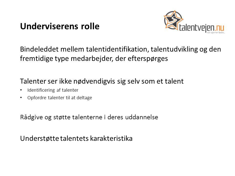 Underviserens rolle Bindeleddet mellem talentidentifikation, talentudvikling og den fremtidige type medarbejder, der efterspørges.