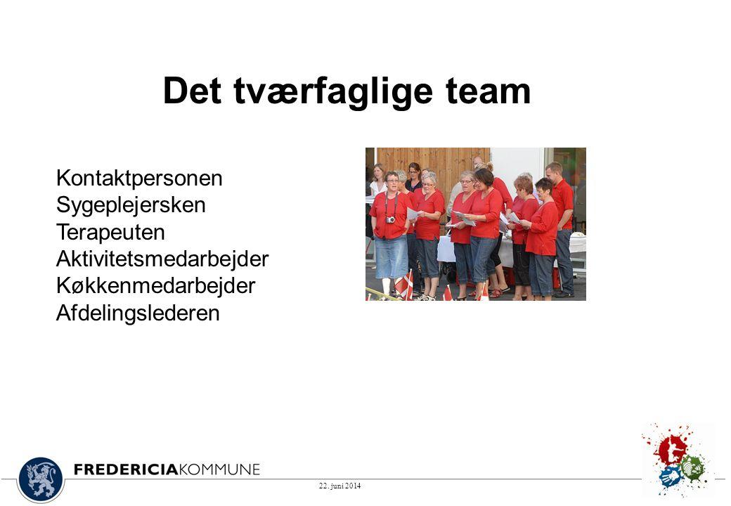 Det tværfaglige team Kontaktpersonen Sygeplejersken Terapeuten