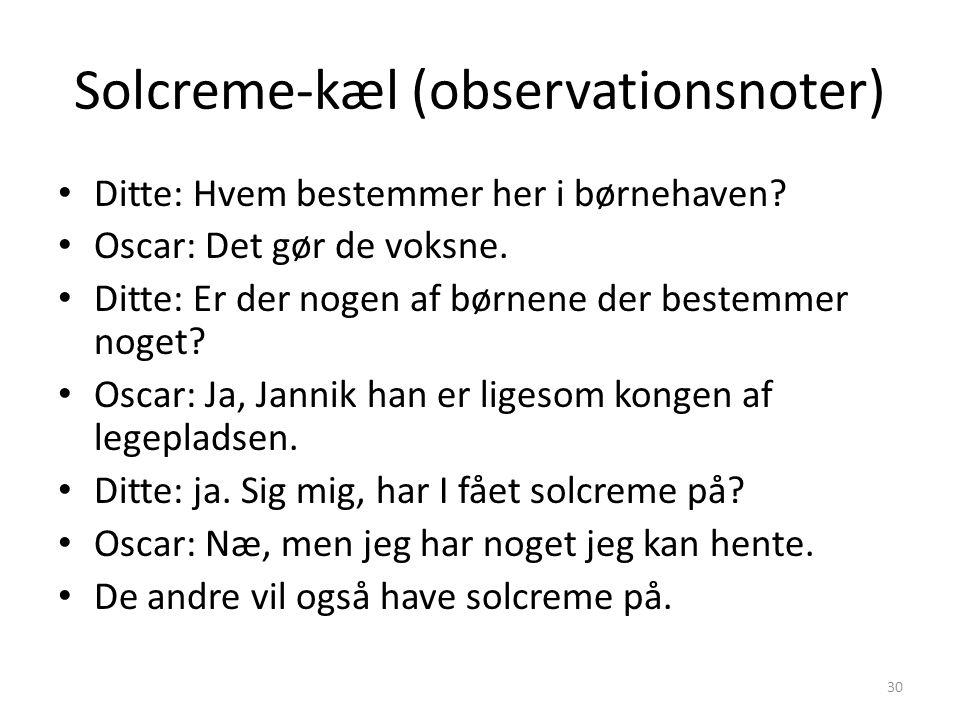 Solcreme-kæl (observationsnoter)
