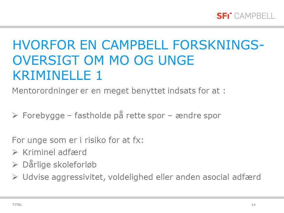 HVORFOR EN CAMPBELL FORSKNINGS-OVERSIGT OM MO OG UNGE KRIMINELLE 1