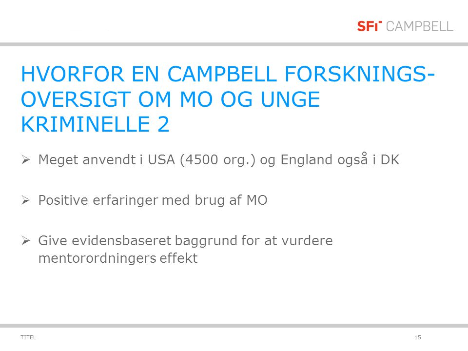HVORFOR EN CAMPBELL FORSKNINGS-OVERSIGT OM MO OG UNGE KRIMINELLE 2