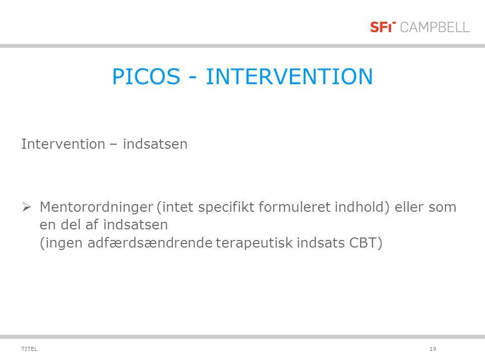 PICOS - INTERVENTION Intervention – indsatsen