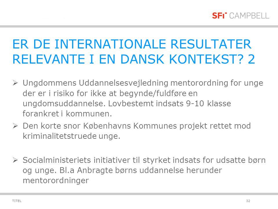 ER DE INTERNATIONALE RESULTATER RELEVANTE I EN DANSK KONTEKST 2