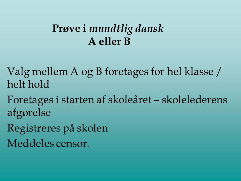 Prøve i mundtlig dansk A eller B