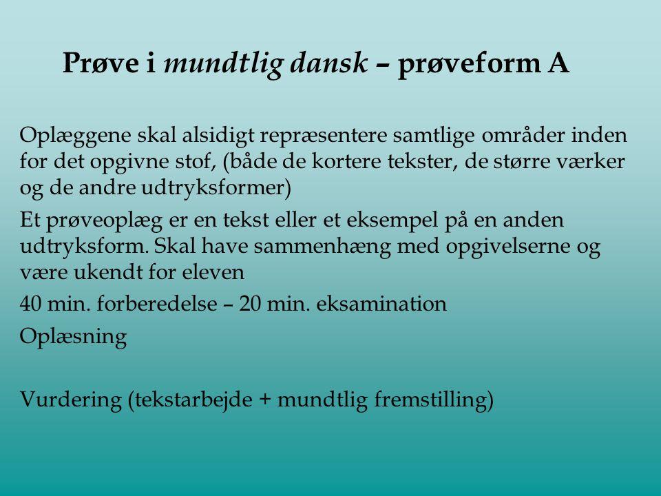 Prøve i mundtlig dansk – prøveform A