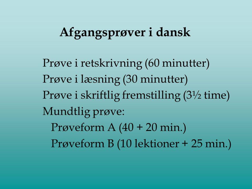 Afgangsprøver i dansk Prøve i retskrivning (60 minutter)