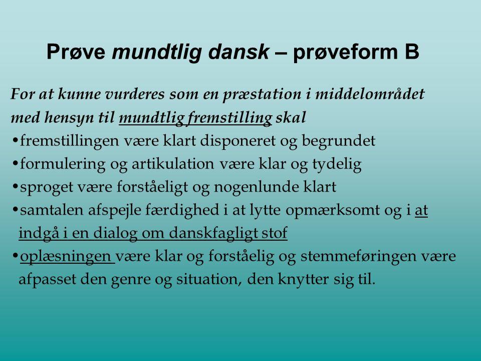 Prøve mundtlig dansk – prøveform B