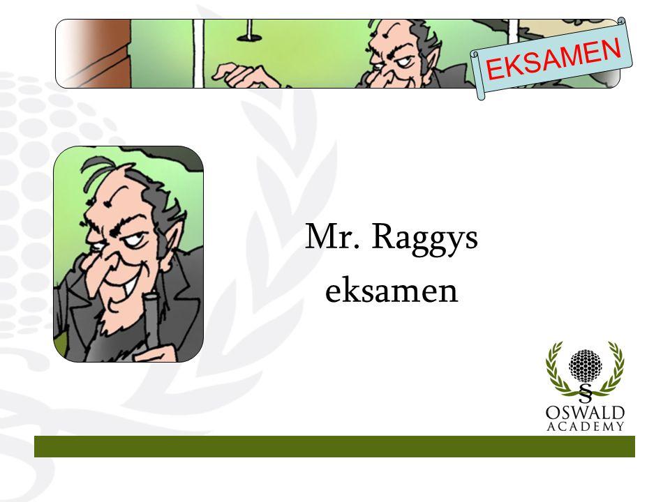 EKSAMEN Mr. Raggys eksamen