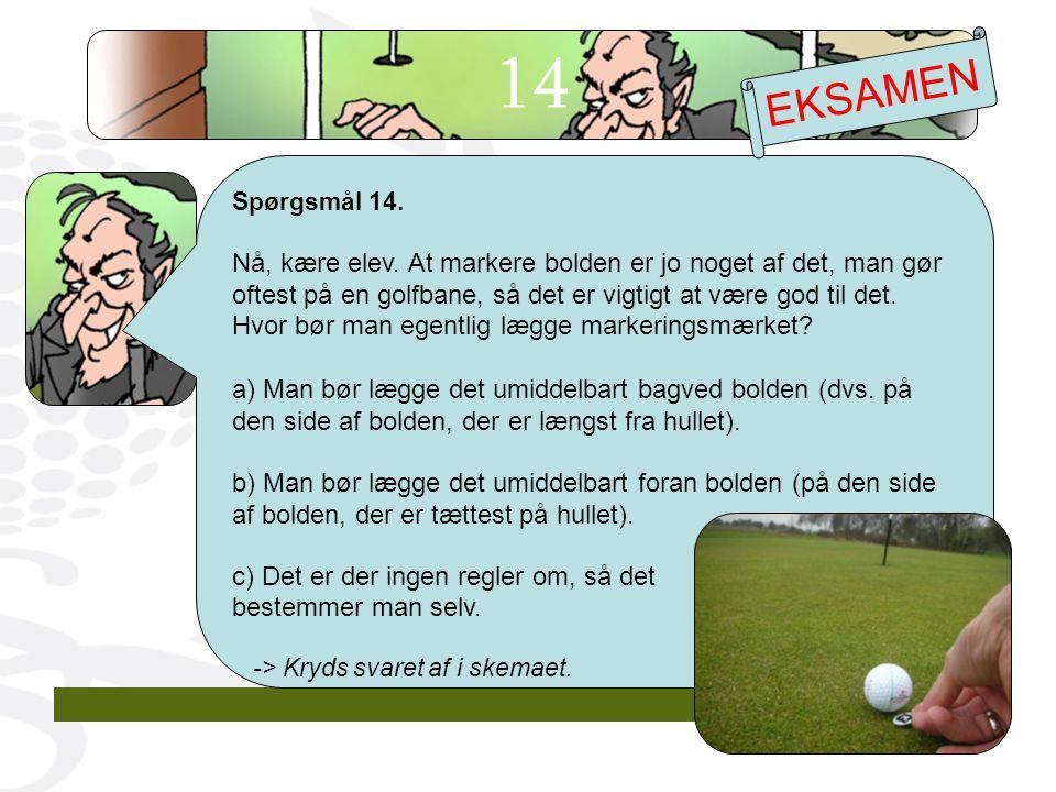 14 EKSAMEN. Spørgsmål 14.