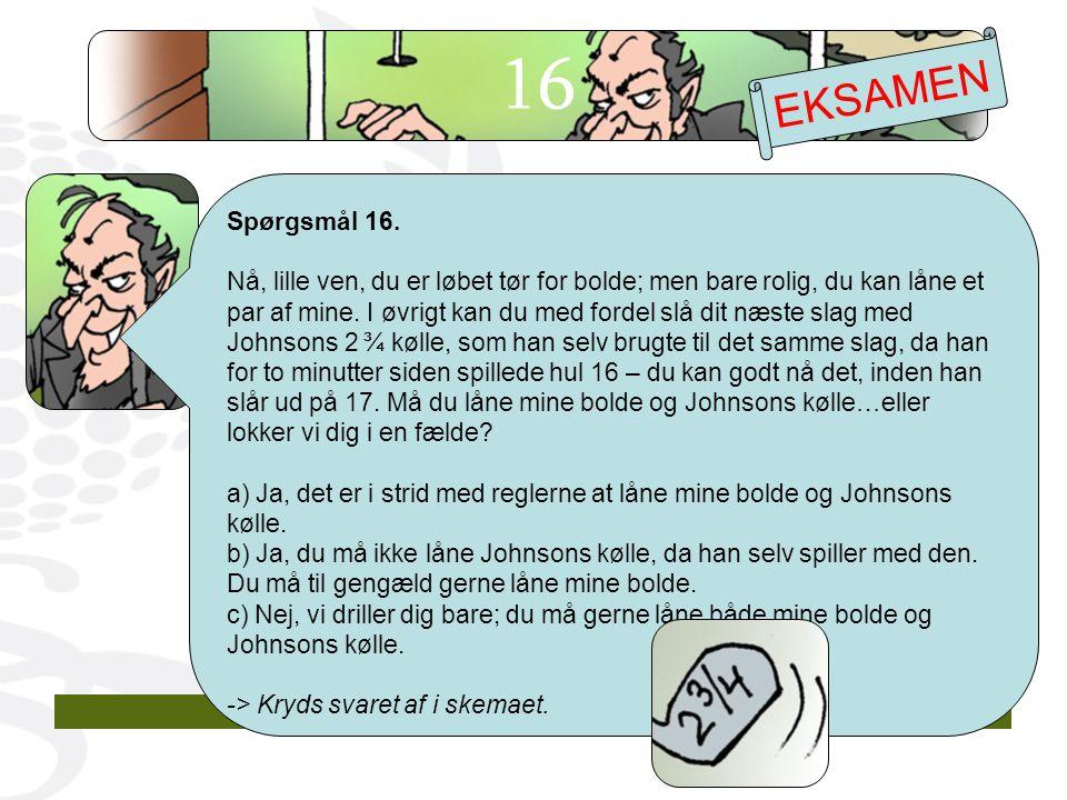 16 EKSAMEN. Spørgsmål 16.