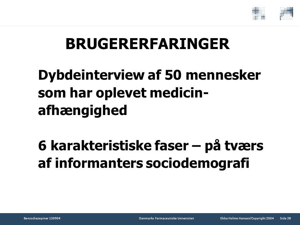 BRUGERERFARINGER Dybdeinterview af 50 mennesker som har oplevet medicin-afhængighed.