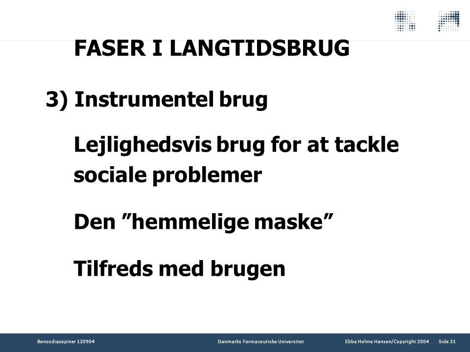 FASER I LANGTIDSBRUG 3) Instrumentel brug