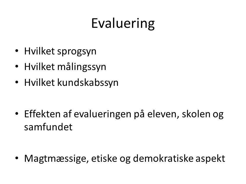 Evaluering Hvilket sprogsyn Hvilket målingssyn Hvilket kundskabssyn