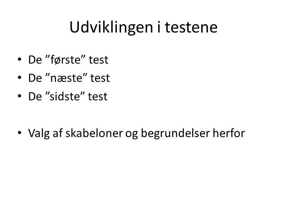 Udviklingen i testene De første test De næste test