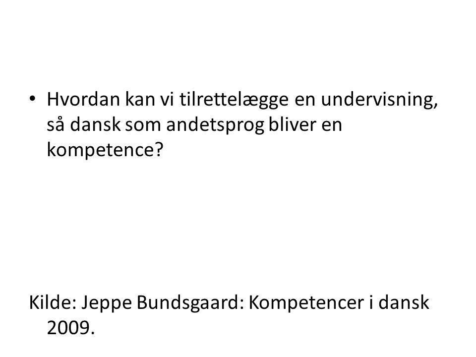 Hvordan kan vi tilrettelægge en undervisning, så dansk som andetsprog bliver en kompetence