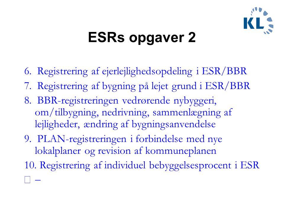 ESRs opgaver 2 6. Registrering af ejerlejlighedsopdeling i ESR/BBR