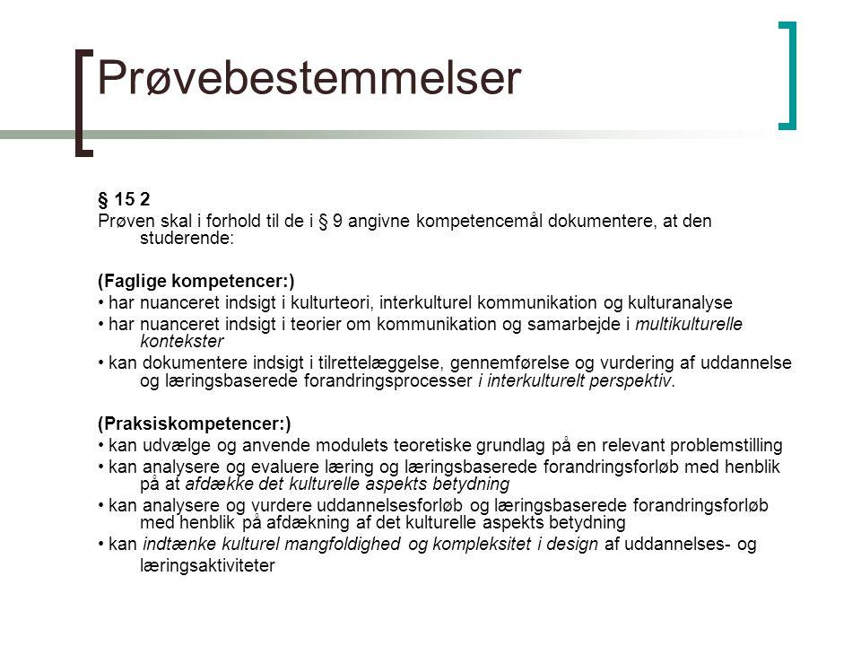 Prøvebestemmelser § 15 2. Prøven skal i forhold til de i § 9 angivne kompetencemål dokumentere, at den studerende: