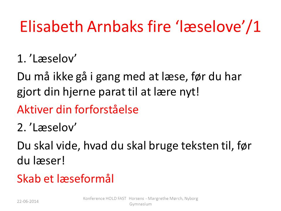 Elisabeth Arnbaks fire 'læselove'/1