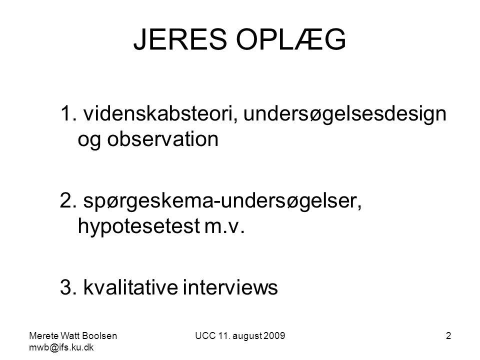 JERES OPLÆG 1. videnskabsteori, undersøgelsesdesign og observation
