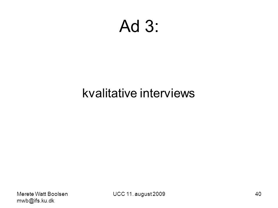 Ad 3: kvalitative interviews Merete Watt Boolsen mwb@ifs.ku.dk