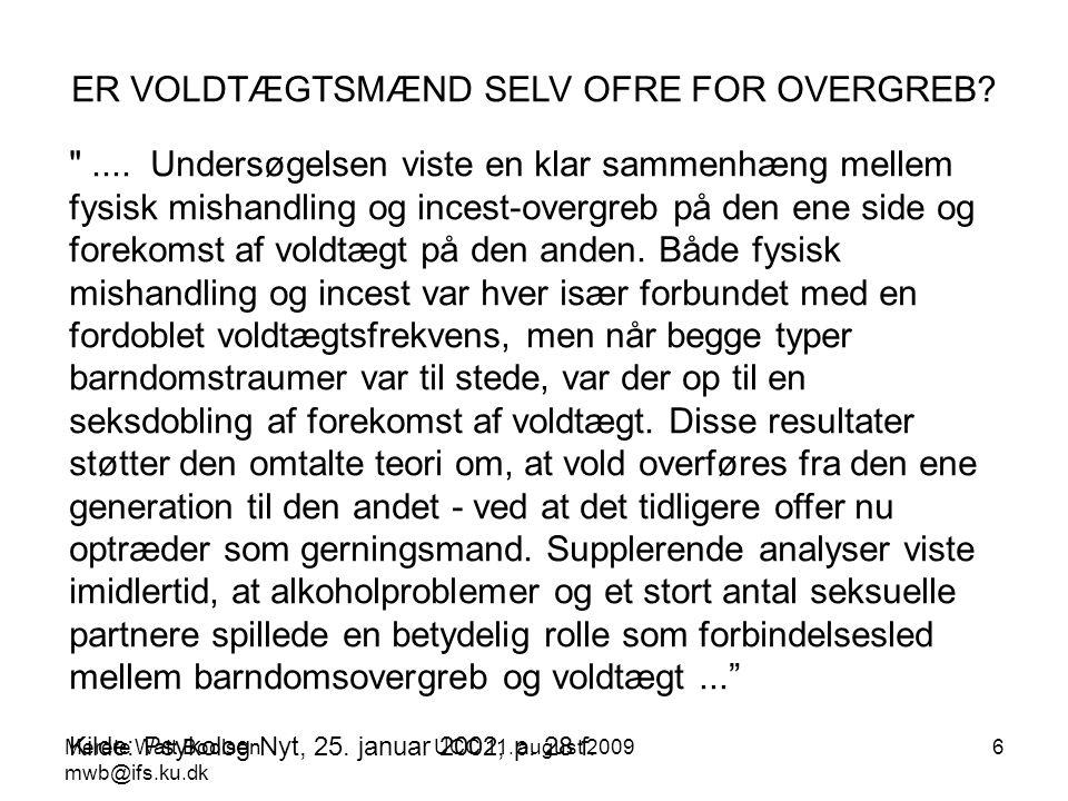 ER VOLDTÆGTSMÆND SELV OFRE FOR OVERGREB