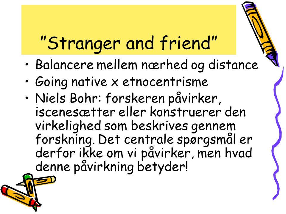 Stranger and friend Balancere mellem nærhed og distance