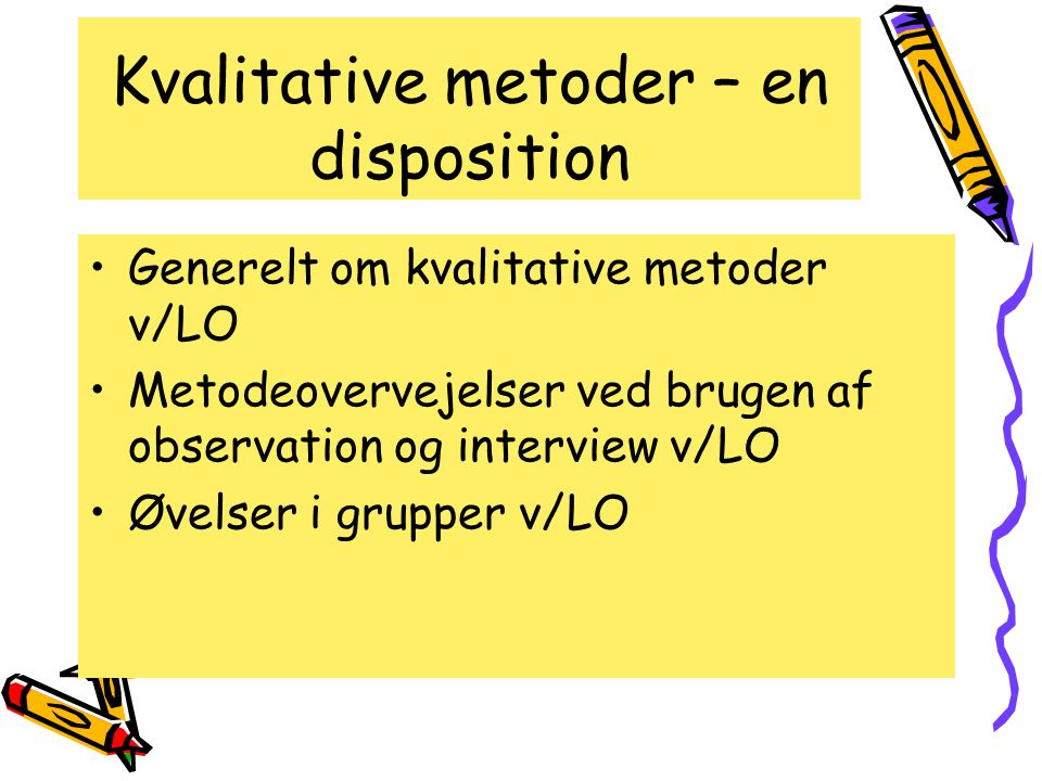 Kvalitative metoder – en disposition