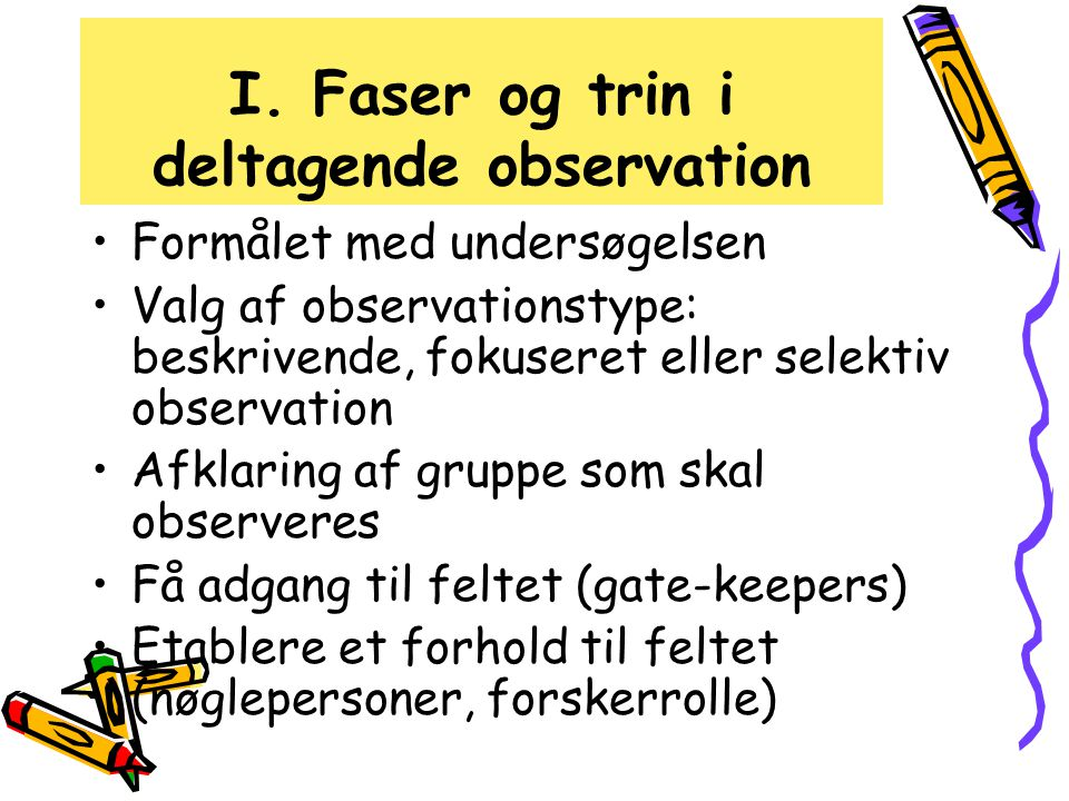 I. Faser og trin i deltagende observation