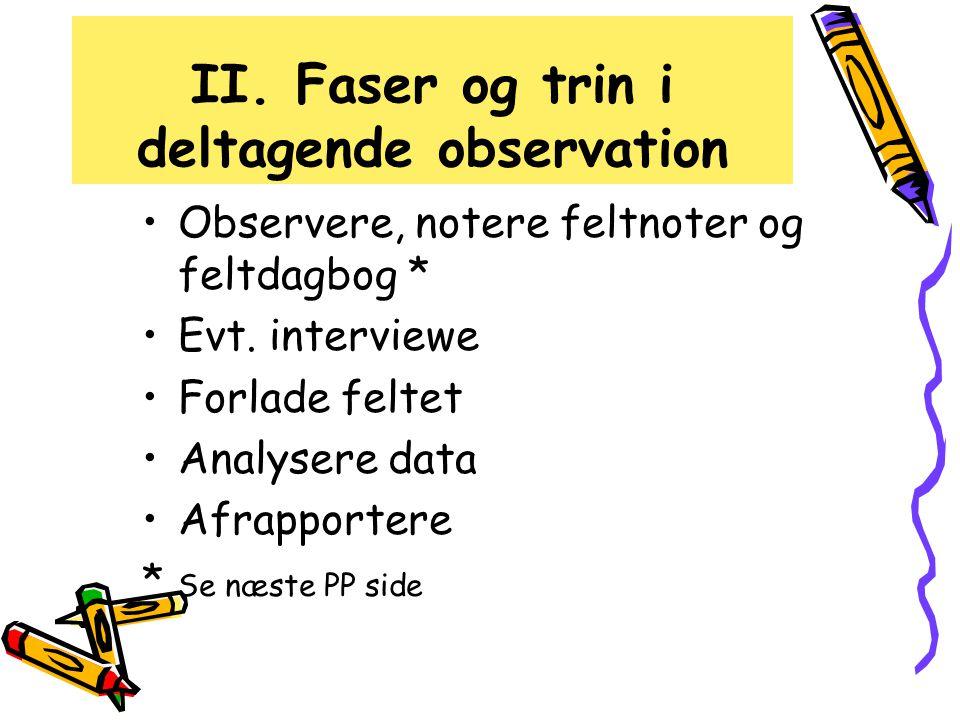 II. Faser og trin i deltagende observation